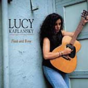 Lucy Kaplansky Flesh and Bone