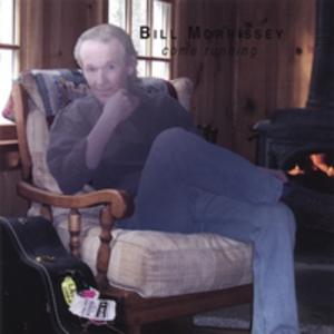 Bill Morrissey Come Running