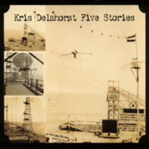 Kris Delmhorst Five Stories