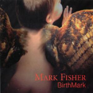 Mark Fisher Birthmark