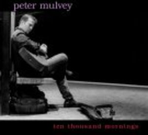 Peter Mulvey Ten Thousand Mornings