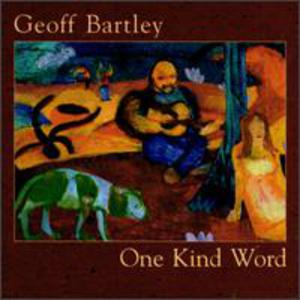 Geoff Bartley One Kind Word