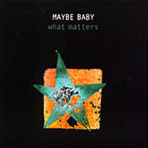 Maybe Baby What Matters